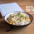 Recette du Pad Thaï, la Thaïlande dans votre assiette