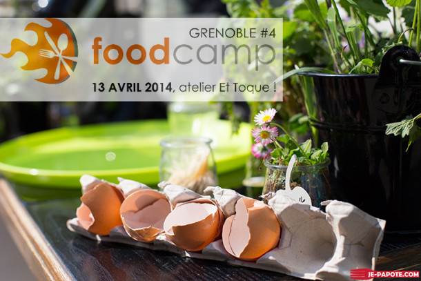 Foodcamp Grenoble #4 2014, j'y étais !