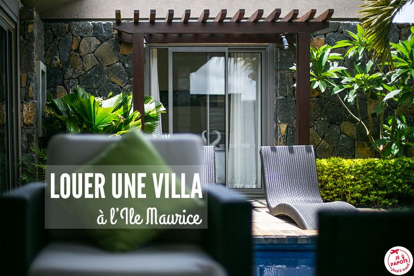 Location villa Ile Maurice : mes conseils