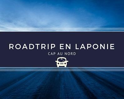 Road trip en Laponie - Cap au nord
