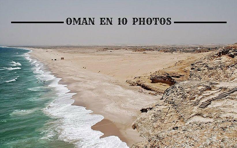 Un voyage à Oman en 10 photos