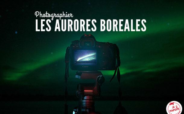 Tous mes conseils pour photographier les aurores boréales