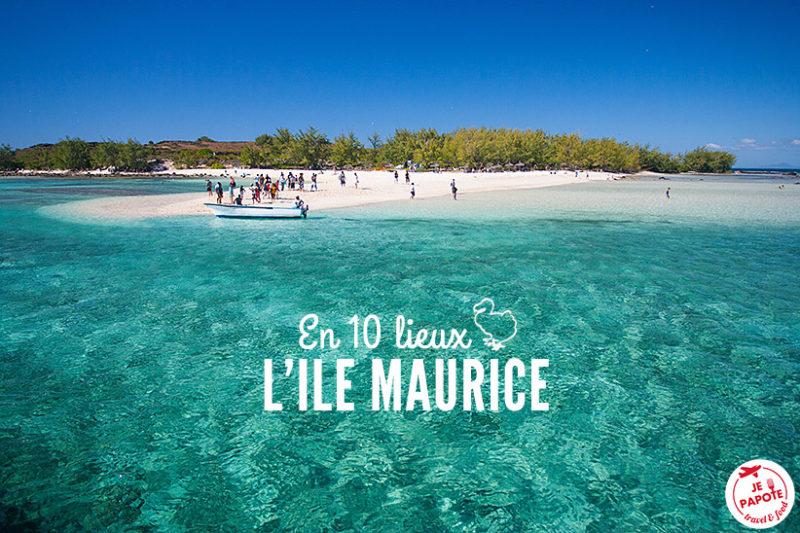 Top 10 des lieux à visiter à l'Ile Maurice