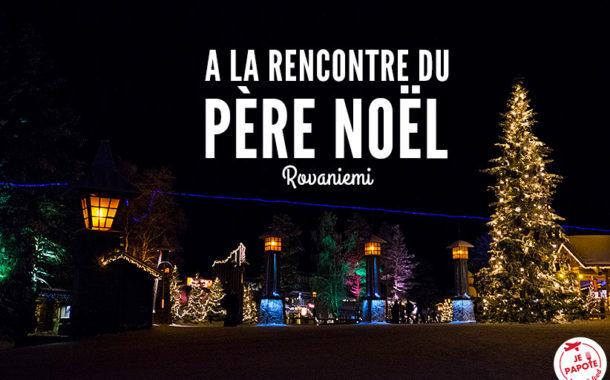 Rencontrer le Père Noël à Rovaniemi