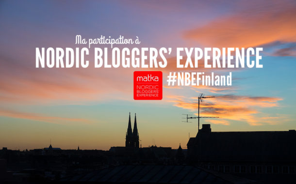 Ma participation à Nordic Bloggers' Experience en Finlande (NBEFinland)