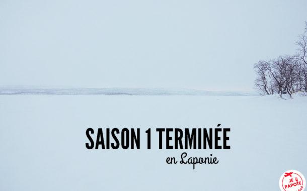 Fin de notre première saison en Laponie