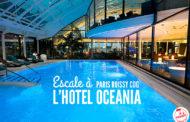 Escale à l'hôtel Oceania Paris CDG