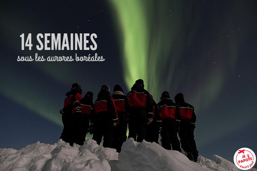 14 semaines sous les aurores boréales en Laponie
