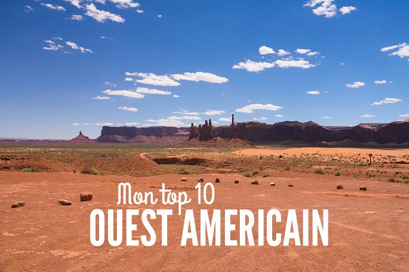 Parcs nationaux américains : Mon Top 10 de l'ouest