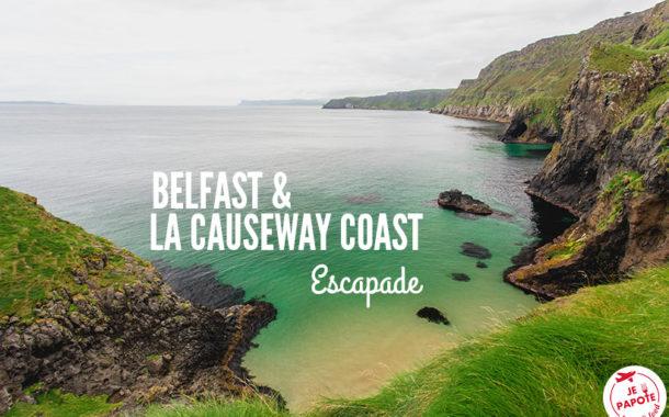 Escapade : Belfast & la Causeway Coast