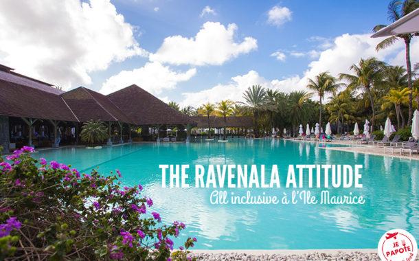 The Ravenala Attitude : All inclusive à l'Ile Maurice