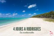 Que faire à Rodrigues en 4 jours ? Visites & Expériences