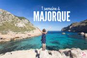 Visiter Majorque en 1 semaine, que faire, que voir ?