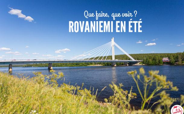 Visiter Rovaniemi en été : que faire, que voir ?