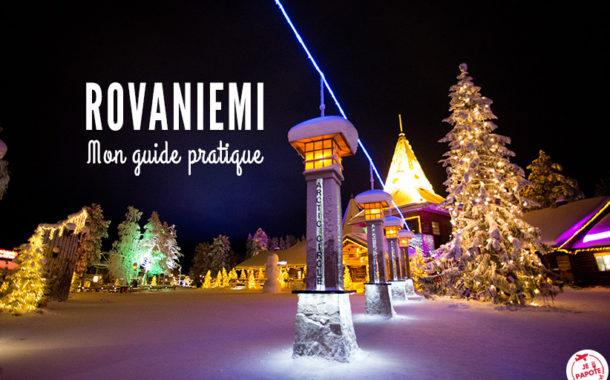 Visiter Rovaniemi : mon guide voyage