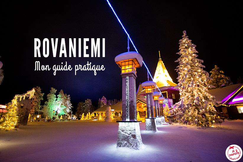 Séjour à Rovaniemi : mon guide voyage en 10 questions