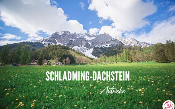 Escapade en Schladming Dachstein (Styrie, Autriche)
