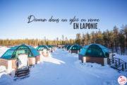 Dormir dans un igloo en verre en Laponie