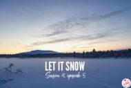 Let it snow - Saison 4, épisode 5