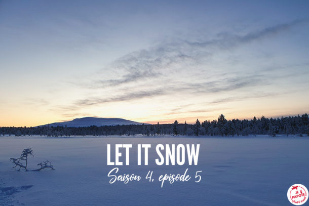 Let it snow - Saison 4, épisode 5