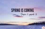 Le printemps arrive – Saison 4, épisode 16