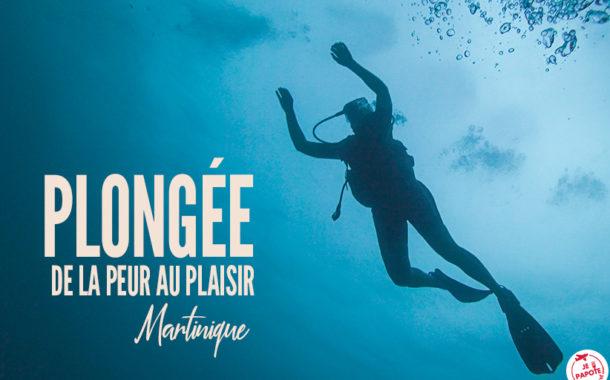 Plongée en Martinique : de la peur au plaisir !