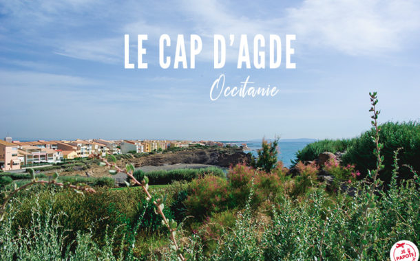 Que faire au Cap d'Agde cet été ?