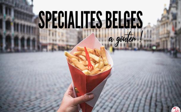 Les spécialités belges à goûter !